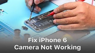 How To Fix iPhone 6 Camera Not Working