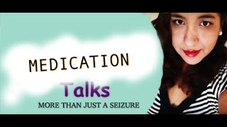 Epilepsy Talks: Medication Side Effects