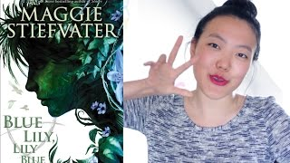 Blue Lily, Lily Blue - Maggie Stiefvater | Book Review