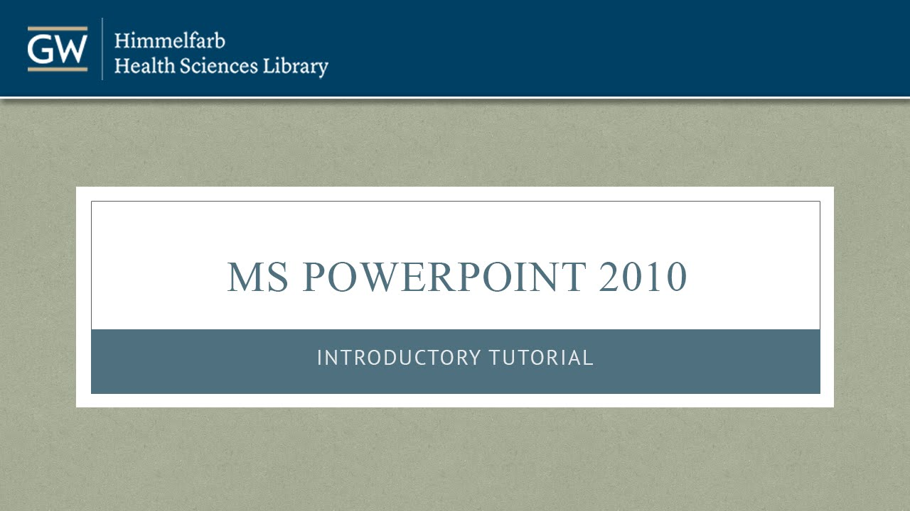 Introduction to Microsoft PowerPoint 2010 - Part I