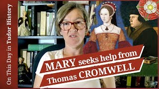 May 26 - Mary seeks Thomas Cromwell's help