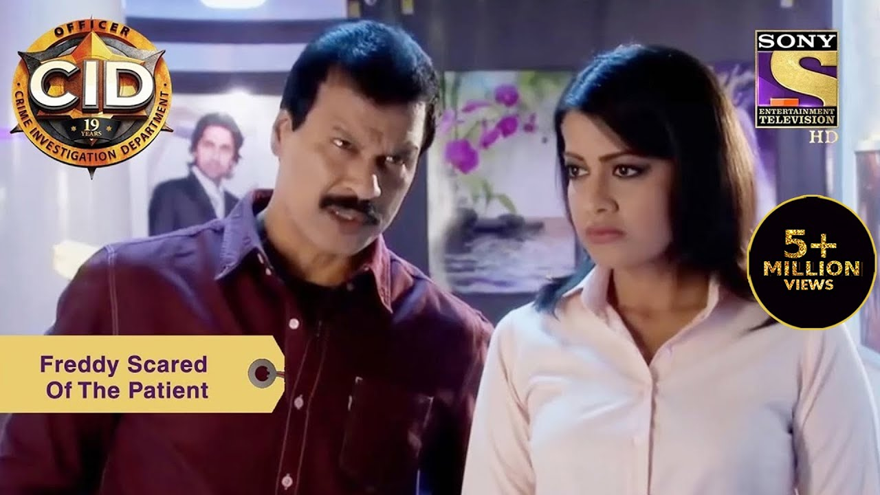 Download Your Favourite Character | Freddy Gets Scared Of The Strange Patient | CID (सीआईडी) | Full Episode