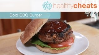 Bold BBQ Burger | Healthy Cheats With Jennifer Iserloh