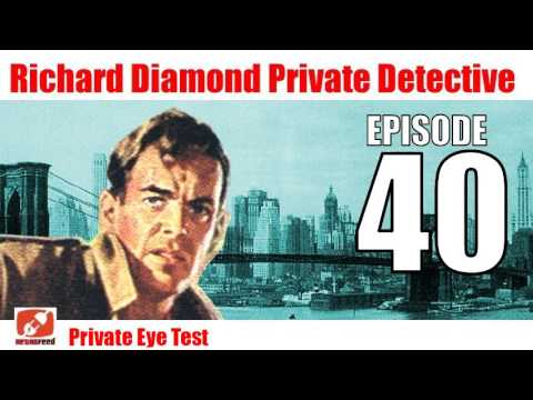 Richard Diamond Private Detective - 40 - Private Eye Test - old time radio mystery