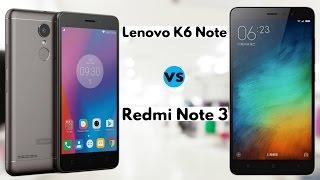 Lenovo K6 Note vs Redmi Note 3 | Massive Comparison
