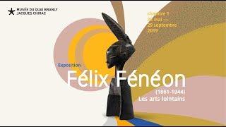 Félix Fénéon (1861-1944) : les arts lointains | Exposition au musée du quai Branly - Jacques Chirac
