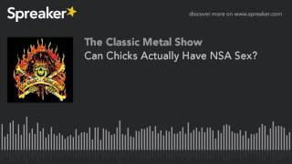 Can Chicks Actually Have NSA Sex?