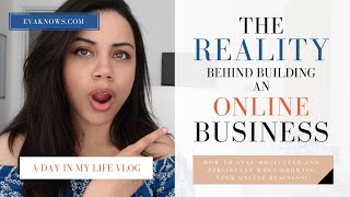 A Real Day In My Life Vlog: How To Be Productive And Persistent When Building An Online Business