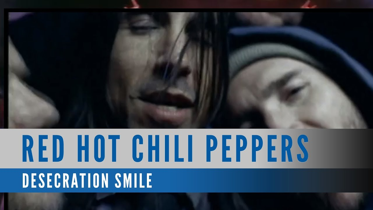 Red Hot Chili Peppers Music Videos : red hot chili peppers desecration smile official music video youtube ~ Vivirlamusica.com Haus und Dekorationen