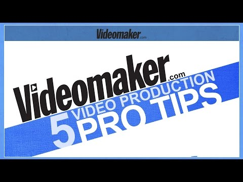 5 Simple Video Production PRO TIPS - Videomaker