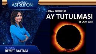 Aslan Burcunda Ay Tutulması 31 Ocak 2018, Astrolog Demet Baltacı