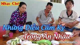 Nhạc Chế | Những Điều Cấm kỵ Trong Ăn Nhậu | Ăn Nhậu Là Phải Nghe Bài Này | Nhạc Chế Việt Nam.