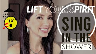 Lift Your Spirit - Sing in the Shower