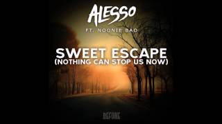 alesso sweet escape nothing can stop us original mix