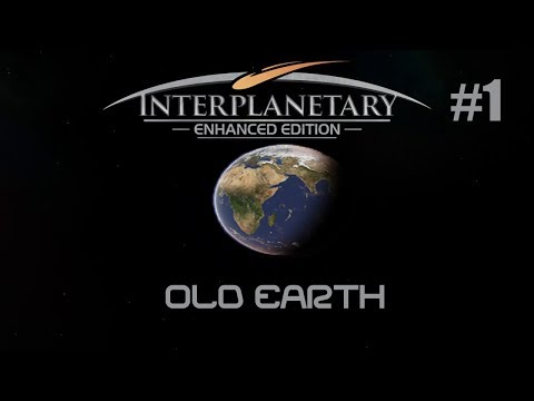 Interplanetary Enhanced Edition - Old Earth Part 1 | Let's Play