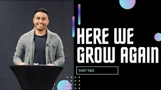 Here We Grow Again | Part 2 (HD Church)
