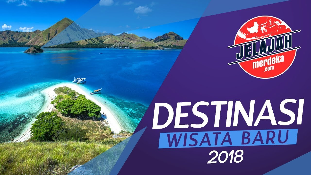 Destinasi Wisata Baru 2018 Di Indonesia