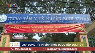 Công tác phòng chống dich COVID-19 tại Sơn Lôi thế nào, mà khiến WHO phải khen là rất tốt? | VTV24