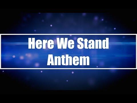 Here We Stand - Anthem (Lyrics)