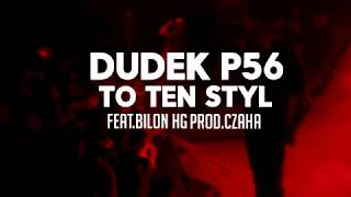 13.DUDEK P56 - TO TEN STYL FEAT.BILON HG  PROD.CZAHA  (MY TAPE D12)
