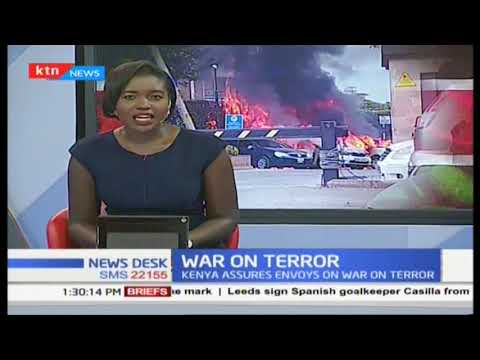 Kenyan Government has assured foreign diplomats of it\'s commitment to tackle terrorism