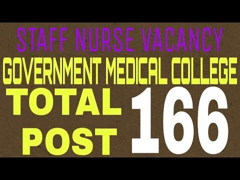 Staff nurse vacancy in government medical college, post 166