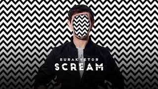 Burak Yeter - Scream