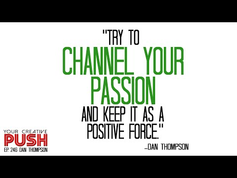 Dan Thompson: Grasping, maintaining, and extending a middle strategy [Your Creative Push Ep 246]