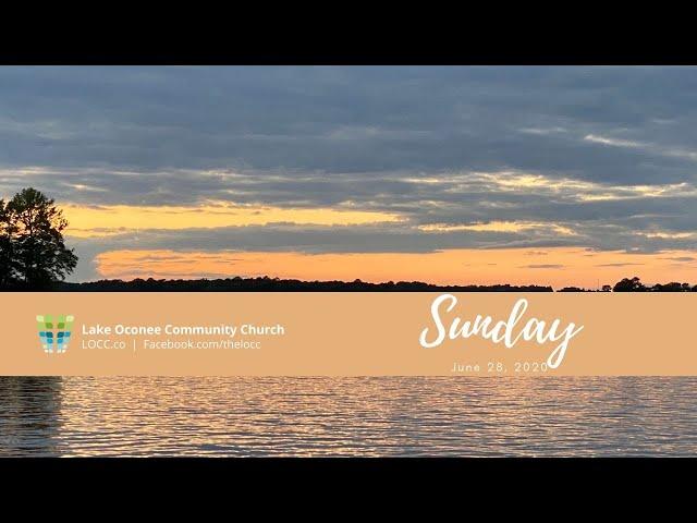 Lake Oconee Community Church - Sunday June 28, 2020