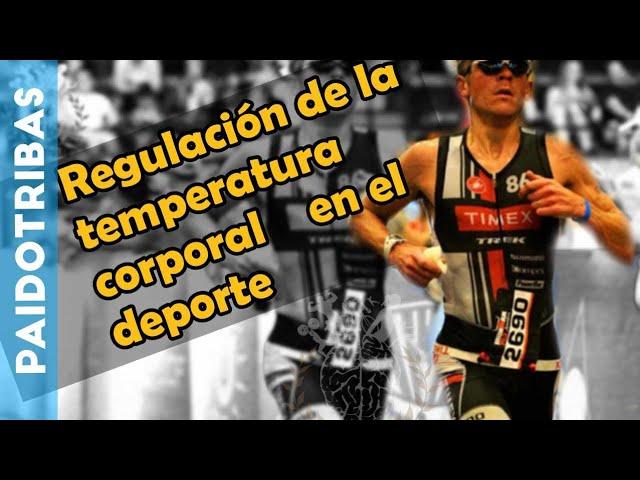 Regulación de la temperatura corporal en el deporte - Paidotribas