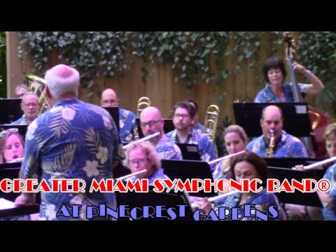 GREATER MIAMI SYMPHONIC BAND® performing  SOLAMENTE UNA VEZ on 2-26-2017 at Pinecrest Gardens