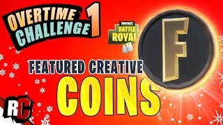 Fortnite OVERTIME CHALLENGE #1 How to find Coins in Featured Creative Islands (Season 7)
