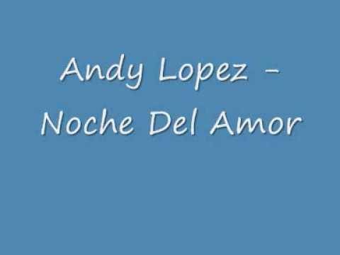Andy Lopez - Noche Del Amor