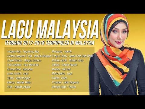 Lagu Baru 2017-2018 Melayu [Malaysia] Terkini-Terpopuler Saat ini Lagu Terbaru 2017
