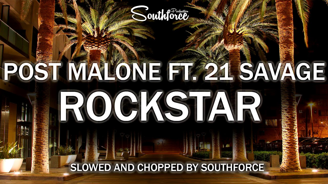 post malone rockstar ft 21 savage slowed and chopped by southforce youtube. Black Bedroom Furniture Sets. Home Design Ideas
