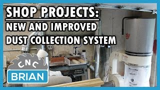 Shop Projects: New and IMPROVED Dust Collection System