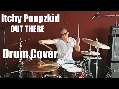 Out There - Itchy Poopzkid // Drumcover