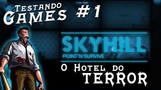 AXB Testando Games #1 - SKYHILL (PC, STEAM) O Hotel do terror