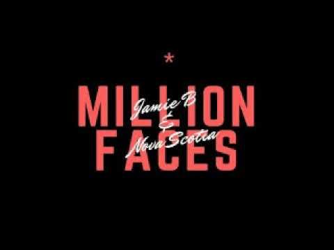 Jamie B & Nova Scotia - Million Faces