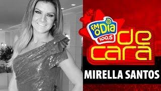 FM O Dia De Cara com Mirella Santos
