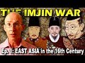 IMJIN WAR Ep. 1: East Asia in the 16th Century