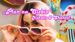 Смотреть клип Nokaut & Shantel - Plan Na Ciebie