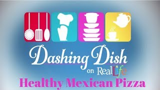 Healthy Mexican Pizza | Dashing Dish