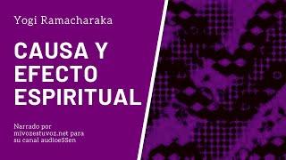 CAUSA Y EFECTO ESPIRITUAL - Yogi Ramacharaka