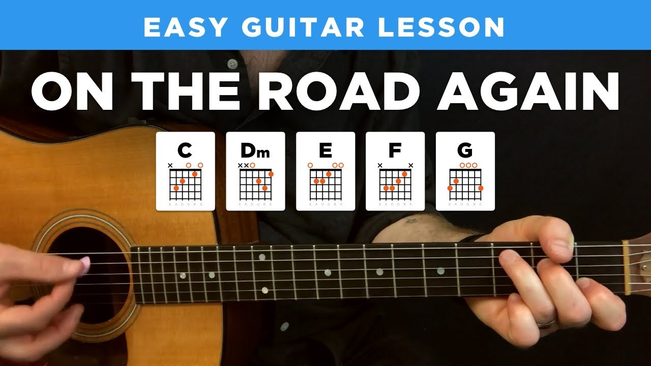 On The Road Again Easy Guitar Lesson W Chords No Capo