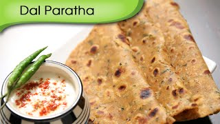 Dal Paratha | Easy To Make Healthy Breakfast / Lunch Recipe | Ruchi