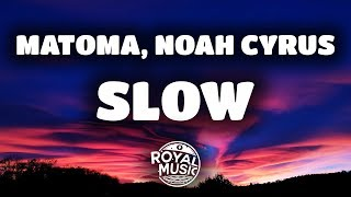 connectYoutube - Matoma feat. Noah Cyrus - Slow (Lyrics / Lyric Video)