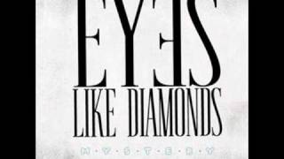 Watch Eyes Like Diamonds Miles Away video
