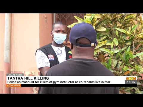 Police on manhunt for k!llers of gym instructor as cotenants live in fear - Adom TV News (23-7-21)