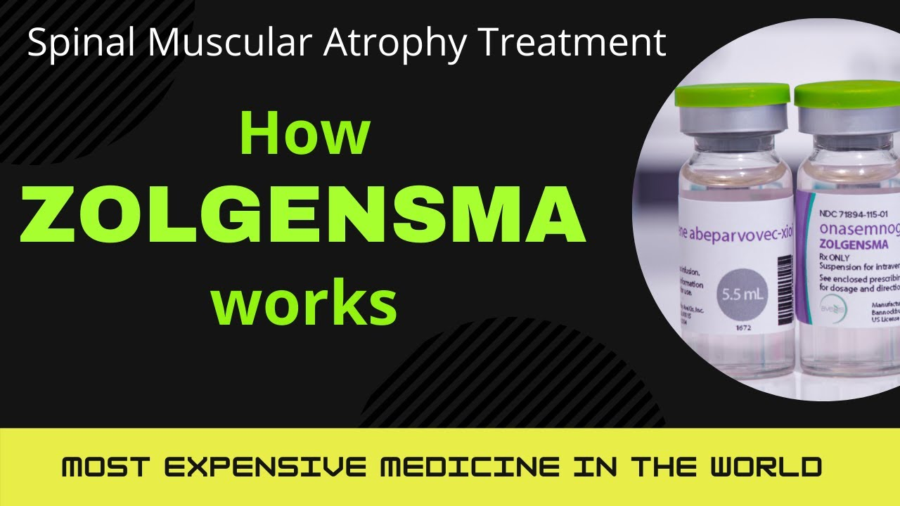 How ZOLGENSMA works   Spinal Muscular Atrophy (SMA)   Most expensive medicine in the world